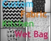 Eco friendly Kitchen wet bag - CUSTOM
