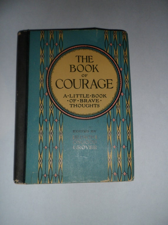 The Book of Courage edited by Edwin Osgood Grover Copyright 1924 Vintage