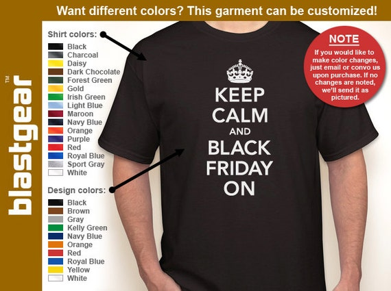 Keep Calm And Black Friday On funny T-shirt — Any color/Any size - Adult S, M, L, XL, 2XL, 3XL, 4XL, 5XL  Youth S, M, L, XL