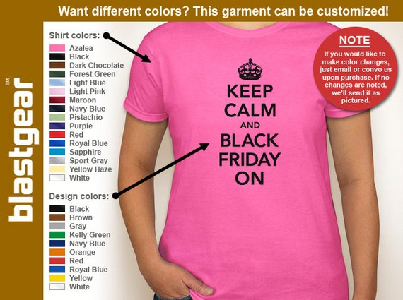 Keep Calm And Black Friday On funny womens T-shirt — Any color/Any size - Adult S, M, L, XL, 2XL, 3XL
