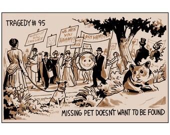 Tragedy 95: Missing Pet Print