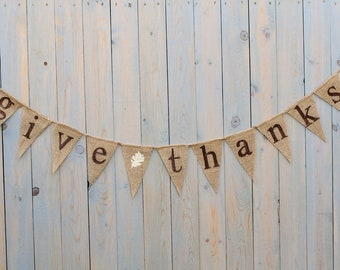 GIVE THANKS burlap banner - Fall sign - Thanksgiving Burlap banner - Autumn banner - Holiday burlap banner