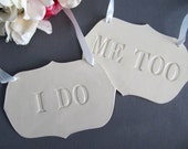 I Do & Me Too Wedding Sign Set to Hang on Chair and Use as Photo Prop