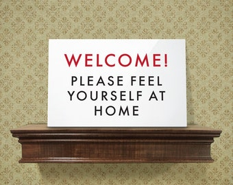 Funny Welcome Sign. Feel yourself at home