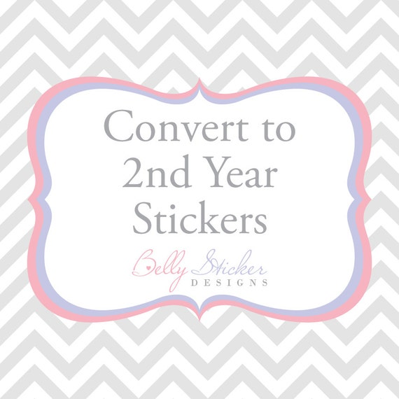 Convert to 2nd year stickers