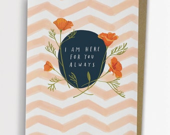 I Am Here For You Always Sympathy Card by Emily McDowell