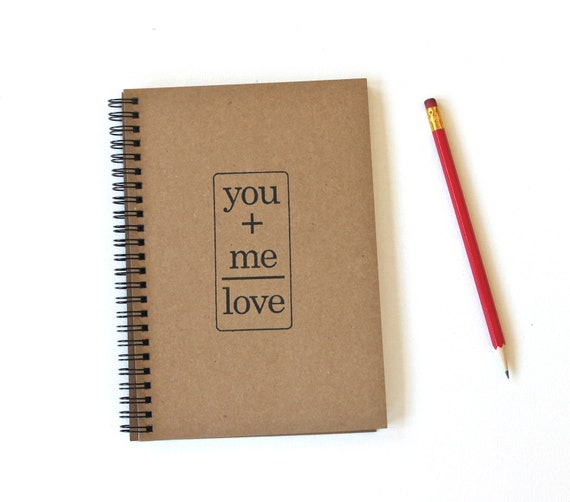 love notebook You plus  Me equals Love hand stamped spiral journal