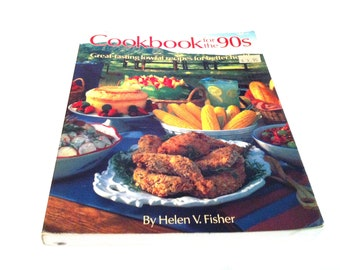 Cookbook for the 90s by Helen V. Fisher, Healthful Recipes, Healthy Recipes, Vintage 90's Cookbook, Lowfat Recipes, Low Fat Cooking