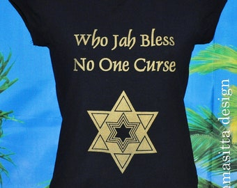Who Jah Bless No One Curse T-shirt or top