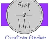 Custom Order for Joan
