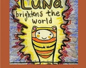 Luna Brightens the World----  a hand-drawn book for thoughtful children