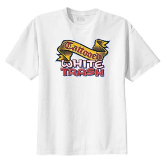 Tattooed White Trash New T Shirt, S M L XL 2X 3X 4X 5X