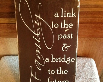 Subway wood sign,  Family, a link to the past and a bridge to the future, with a Distressed Finish