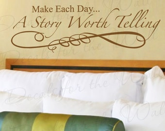 Make Each Day Story Worth Telling Inspirational Motivational Kid Vinyl Large Wall Decal Decoration Quote Lettering Decor Sticker Art IN45
