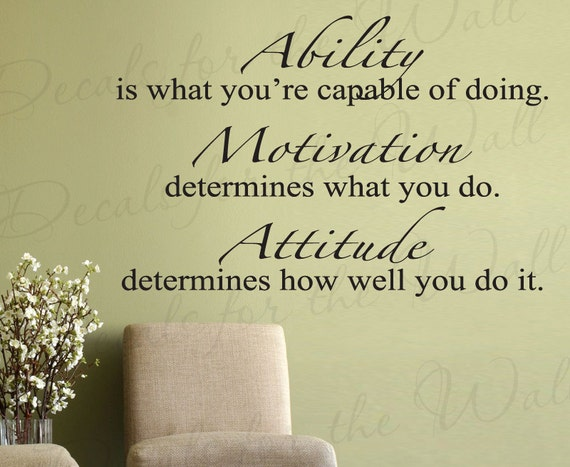 Motivational Quotes Wall Decor : Ability what youre capable doing motivation attitude
