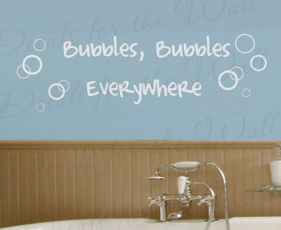 Bubble Everywhere Bathroom Kids Baby Vinyl Lettering Large