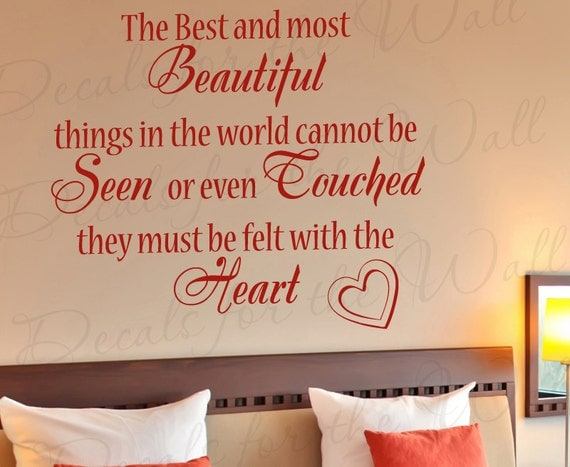 The Best And Most Beautiful Things In The World Cannot Be: The Best And Most Beautiful Things World Felt Heart