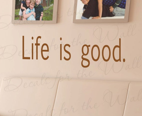 Life Good Inspirational Motivational Inspiring Family Love Vinyl Wall Decal Quote Sticker Lettering Art Decor Saying Decoration I21