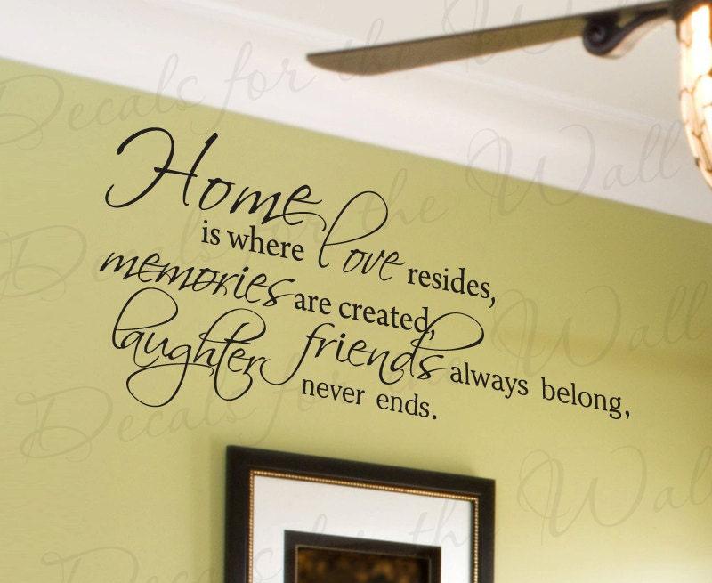 Home Where Love Resides Memories Abide Love Home Family Wall