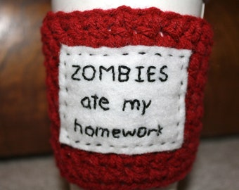 """To-Go Coffee Cozy - """"Zombies ate my homework"""" (Choose Your Color)"""