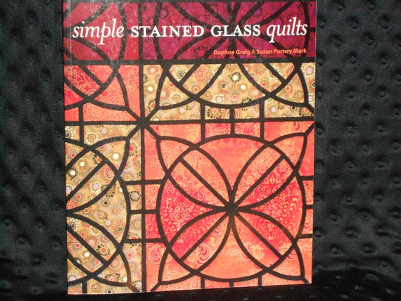 Simple Stained Glass Quilts with pattern Never Used Like NEW  By Daphne Greig and Susan Mark