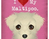 I Love My Maltipoo - I Heart My Maltipoo - I Love My Dog - I Heart My Dog Print - Dog Lover Gift Pet Lover Gift - 11x14 Dog Poster