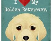 I Love My Golden Retriever - I Heart My Golden - I Love My Dog - I Heart My Dog Print - Dog Lover Gift Pet Lover Gift - 11x14 Dog Poster