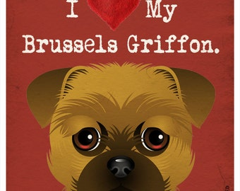 I Love My Griffon - I Heart My Brussels Griffon - I Love My Dog - I Heart My Dog Print - Dog Lover Gift Pet Lover Gift - 11x14 Dog Poster