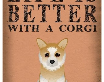 Life is Better with a Corgi Art Print 11x14 - Custom Dog Print