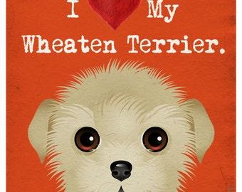 I Love My Wheaten Terrier - I Heart My Terrier - I Love My Dog - I Heart My Dog Print - Dog Lover Gift Pet Lover Gift - 11x14 Dog Poster