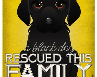 A Black Dog Rescued This Family 11x14 - Custom Dog Print - Personalize with Your Dog's Name