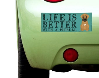 """Dogs Incorporated Sticker - Life is Better with a Pitbull  -  Dog Bumper Sticker 3""""x 8"""" Coated Vinyl"""