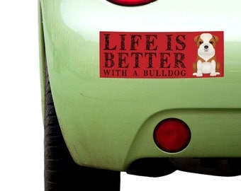 """Dogs Incorporated Sticker - Life is Better with a Bulldog -  Dog Bumper Sticker 3""""x 8"""" Coated Vinyl"""