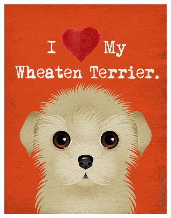 I Love My Wheaten Terrier - I Heart My Terrier - I Love My Dog - I Heart My Dog Print - Dog Lover Gift Pet Lover Gift - 11x14 Dog Poster