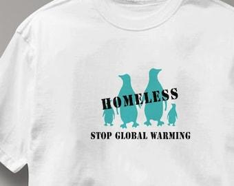 Stop Global Warming T Shirt Homeless Penguins Peace Tee Shirt Mens Womens Ladies Youth Kids