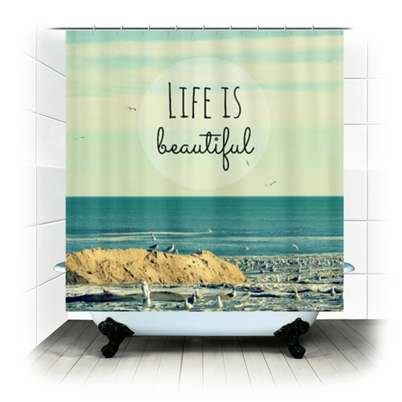 Fabric Shower Curtain Life is Beautiful Original by RDelean
