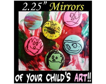 "Preserve your child's painting in a 2.25"" MIRROR....AkA 2 1/4 inch"