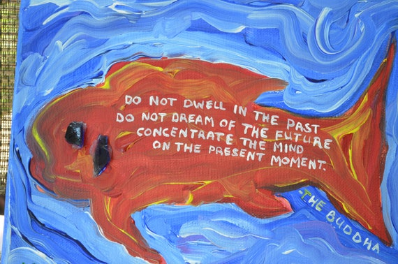 """Natural Folk Art Painting of Fish with Buddhist Quote """"Concentrate the Mind on the Present Moment"""""""