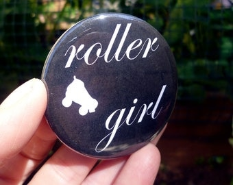 Roller Derby Pin Back Button. Roller Girl. Size is 2.25 inches.