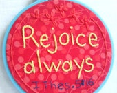 Scripture Hoop Art Rejoice always 4""