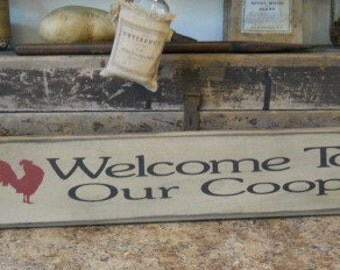 Welcome to our Coop, primitve,wooden,farmhouse, sign