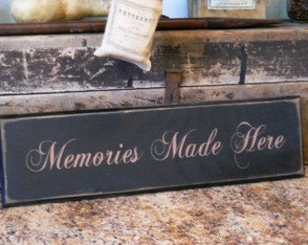 Memories made here  primitive sign