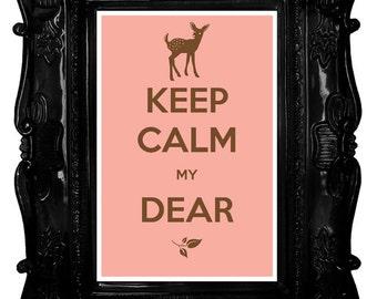 Keep Calm My Dear 8 x 12 Keep Calm and Carry On Parody Poster