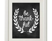 Thanksgiving Print, Be Thankful Chalkboard Print - OliveandBirch