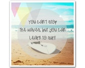 Surf Quote Art Print Surfboard Photography 11x11
