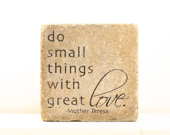 Bookend/ Garden Decor- Do small things with great love -Mother Teresa