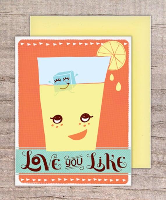 Love You Like - Lemonade & Ice greeting card - anthropomorphized, anniversary, boyfriend, girlfriend, funny, husband, wife, food, inlove
