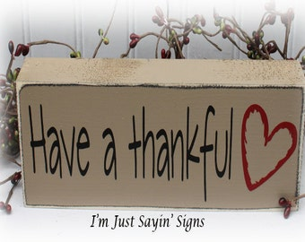 Have A Thankful Heart Wood Block Sign