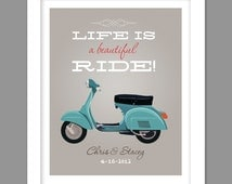 Vespa Tan Color Life is a Beautiful Ride Personalized Wedding Anniversary Gift scooter print, inspirational wall decor