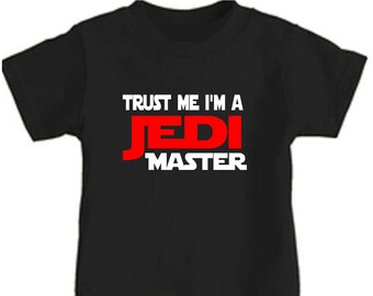 wRb trust me im a jedi master toddler kids t shirt star wars childrens tee blouse top clothes